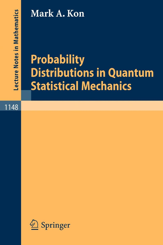 Mark A. Kon Probability Distributions in Quantum Statistical Mechanics charalambos charalambides a discrete q distributions