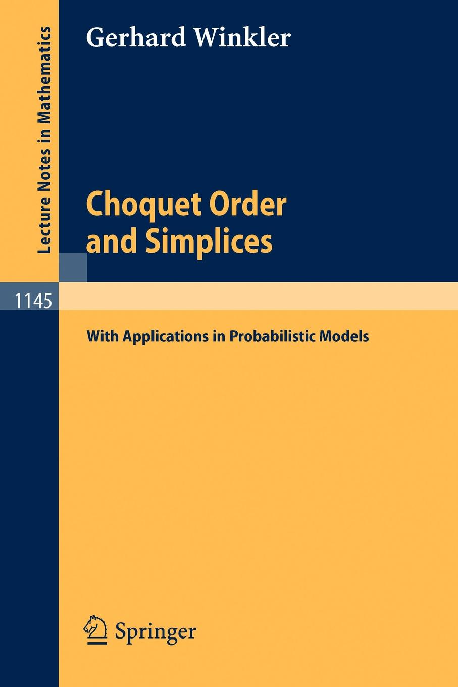 Gerhard Winkler Choquet Order and Simplices. With Applications in Probabilistic Models xekalaki evdokia arch models for financial applications