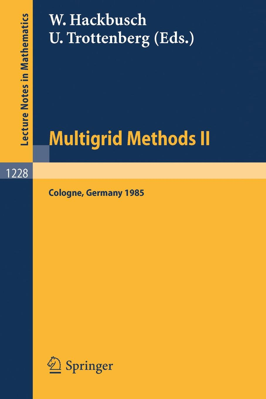 Multigrid Methods II. Proceedings of the 2nd European Conference on Multigrid Methods Held at Cologne, October 1-4, 1985 adrian rogers foundations for our faith volume 1 2nd edition romans 1 4
