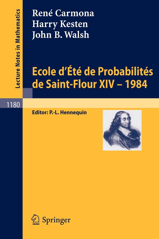 Rene Carmona, Harry Kesten Ecole d'Ete de Probabilites de Saint Flour XIV, 1984 цена
