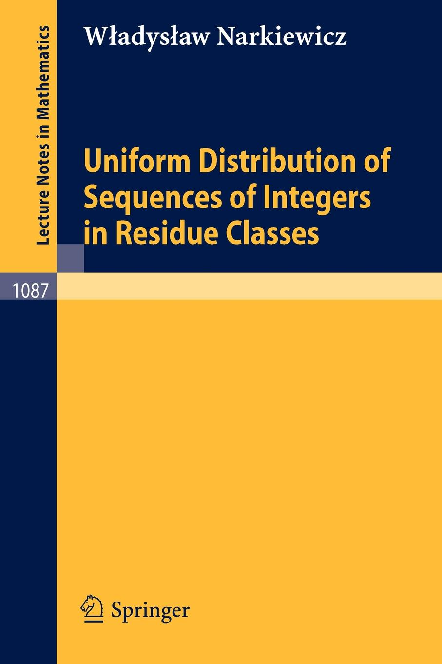Wadysaw Narkiewicz Uniform Distribution of Sequences of Integers in Residue Classes a man in uniform