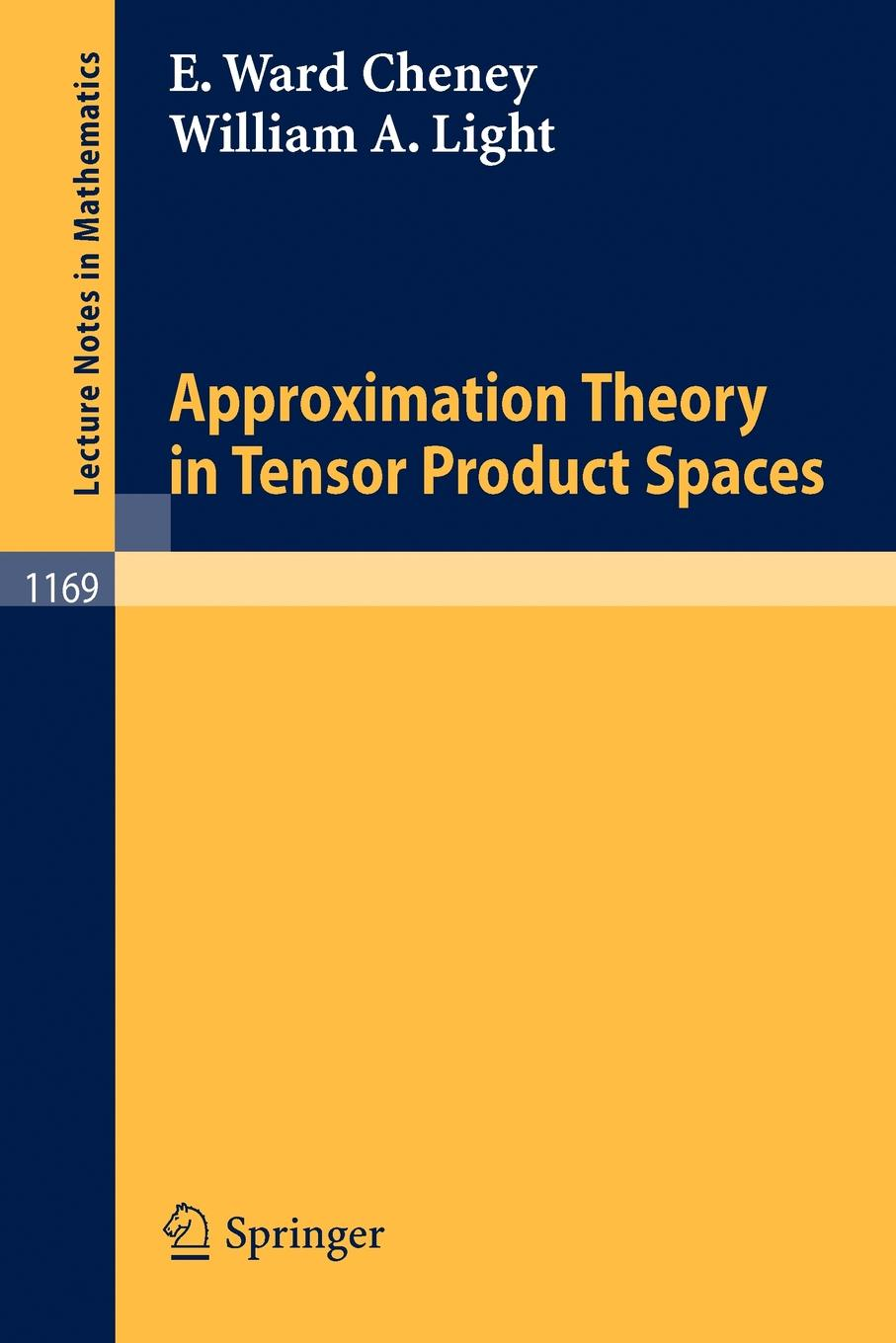 William A. Light, Elliot W. Cheney Approximation Theory in Tensor Product Spaces louis w fry liminal spaces and call for praxis ing