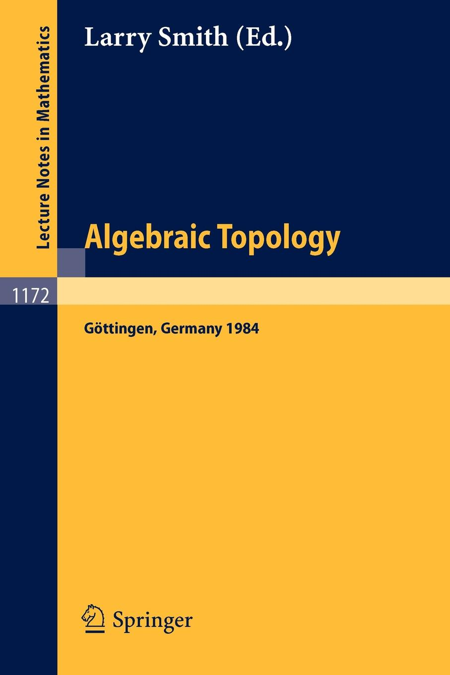 Algebraic Topology. Gottingen 1984. Proceedings of a Conference held in Gottingen, November 9-15, 1984 tonbandgerät göttingen