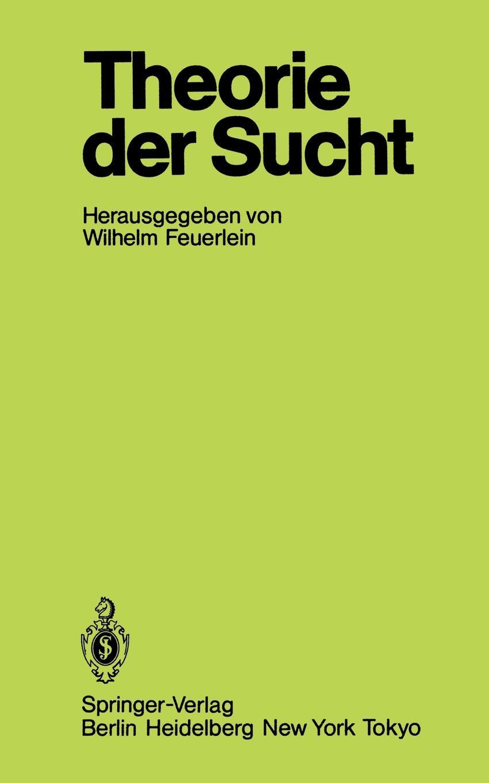 Theorie Der Sucht. 6. Wissenschaftliches Symposium Der Dhs in Tutzing dhs 2 cf40b