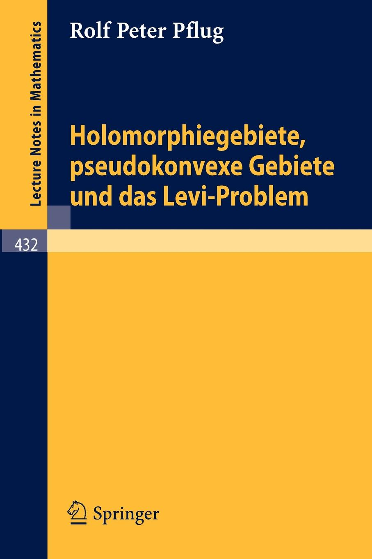 R. P. Pflug Holomorphiegebiete, Pseudokonvexe Gebiete Und Das Levi-Problem levi p the periodic table