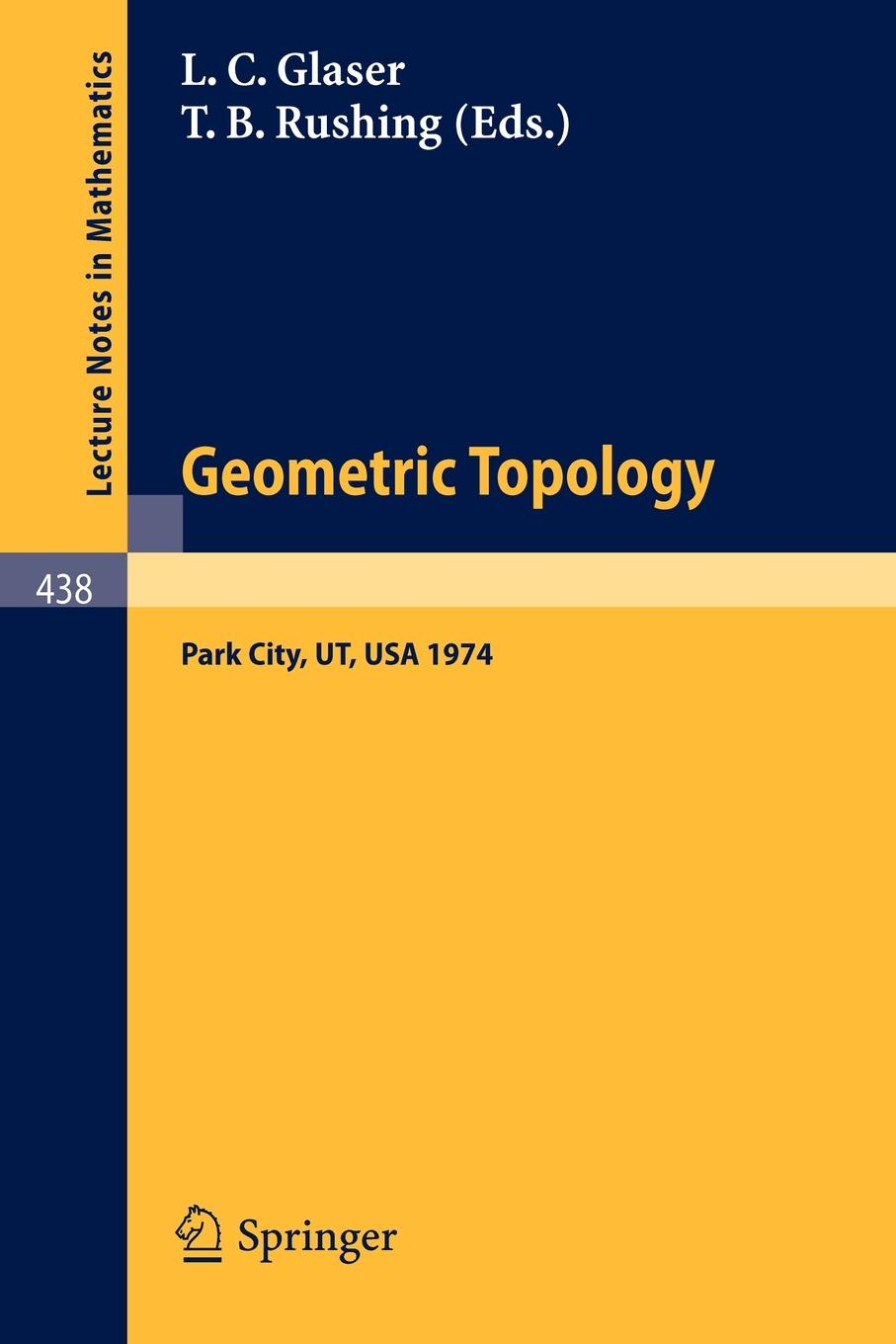 Geometric Topology. Proceedings of the Topology Conference held at Park City Utah, February 19-22, 1974