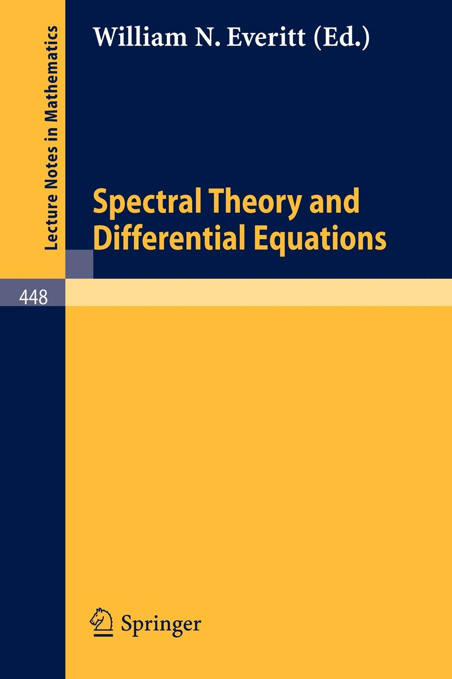 Spectral Theory and Differential Equations. Proceedings of the Symposium Held at Dundee, Scotland, July 1-19, 1974 qualitative theory of differential equations
