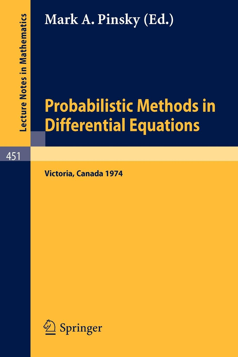 Probabilistic Methods in Differential Equations. Proceedings of the Conference held at the University of Victoria, August 19-20, 1974 цена и фото