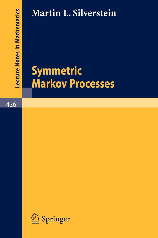 M. L. Silverstein Symmetric Markov Processes брошь markov design ананас