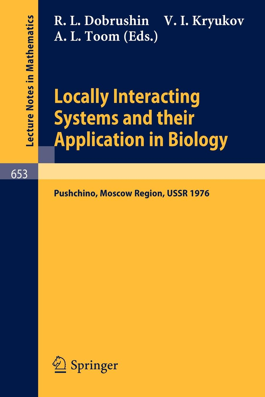 Locally Interacting Systems and Their Application in Biology. Proceedings of the School-Seminar on Markov Processes in Biology, Held in Pushchino, Mos недорго, оригинальная цена