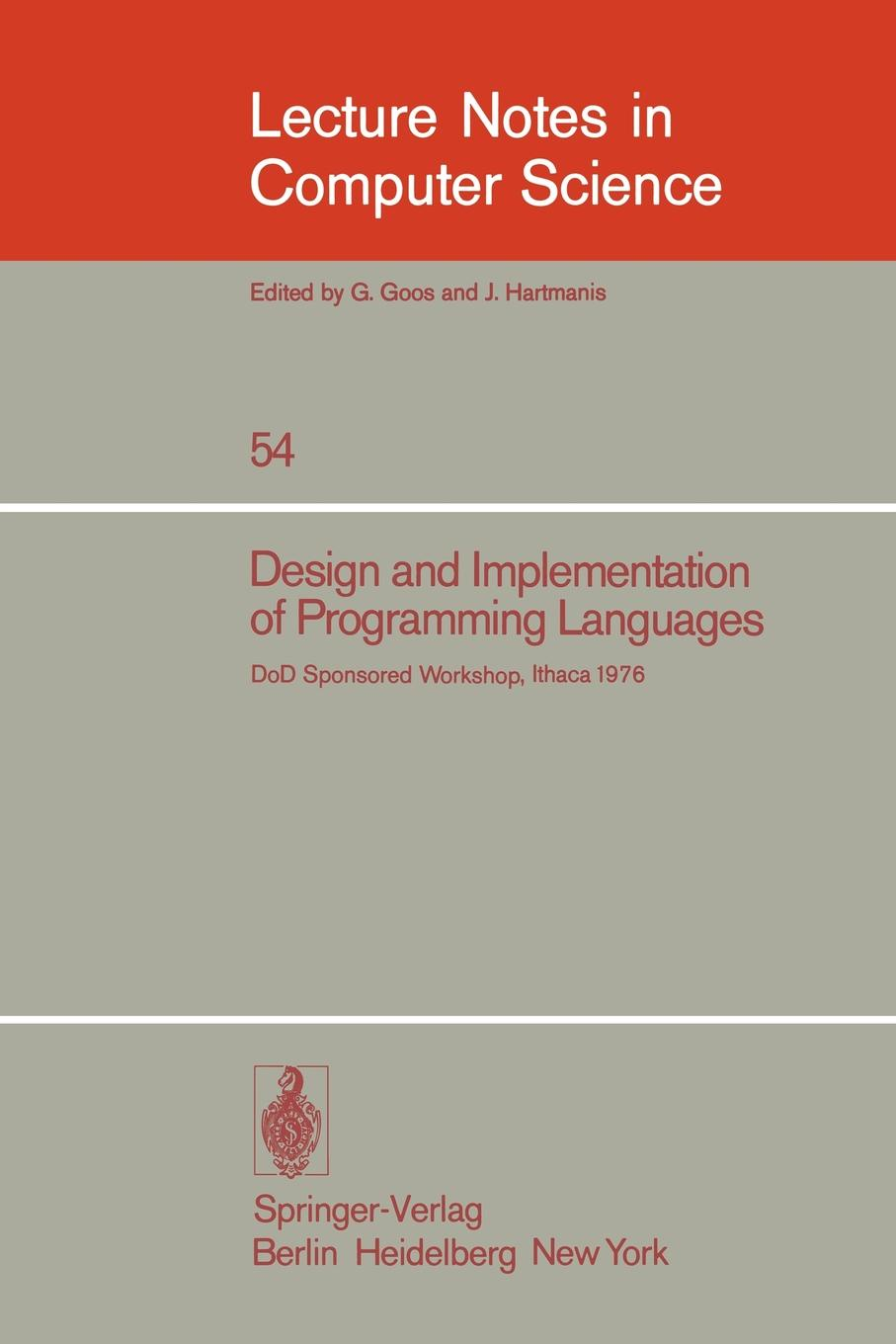 Design and Implementation of Programming Languages. Proceedings of a DoD Sponsored Workshop, Ithaca, October 1976 h schuhart design and implementation of a database programming language for xml based applications