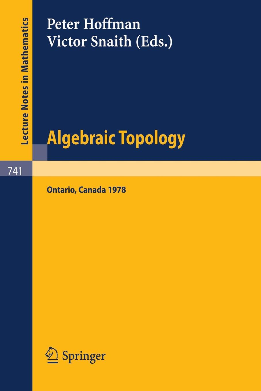 Фото - Algebraic Topology. Waterloo 1978. Proceedings of a Conference Sponsored by the Canadian Mathematical Society, NSERC (Canada), and the University of Waterloo, June 1978 james campbell nicholas bill karey draper proceedings of the first conference of the construction history society