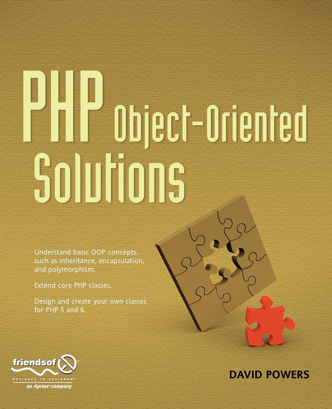 David Powers PHP Object-Oriented Solutions sebastian bergmann real world solutions for developing high quality php frameworks and applications