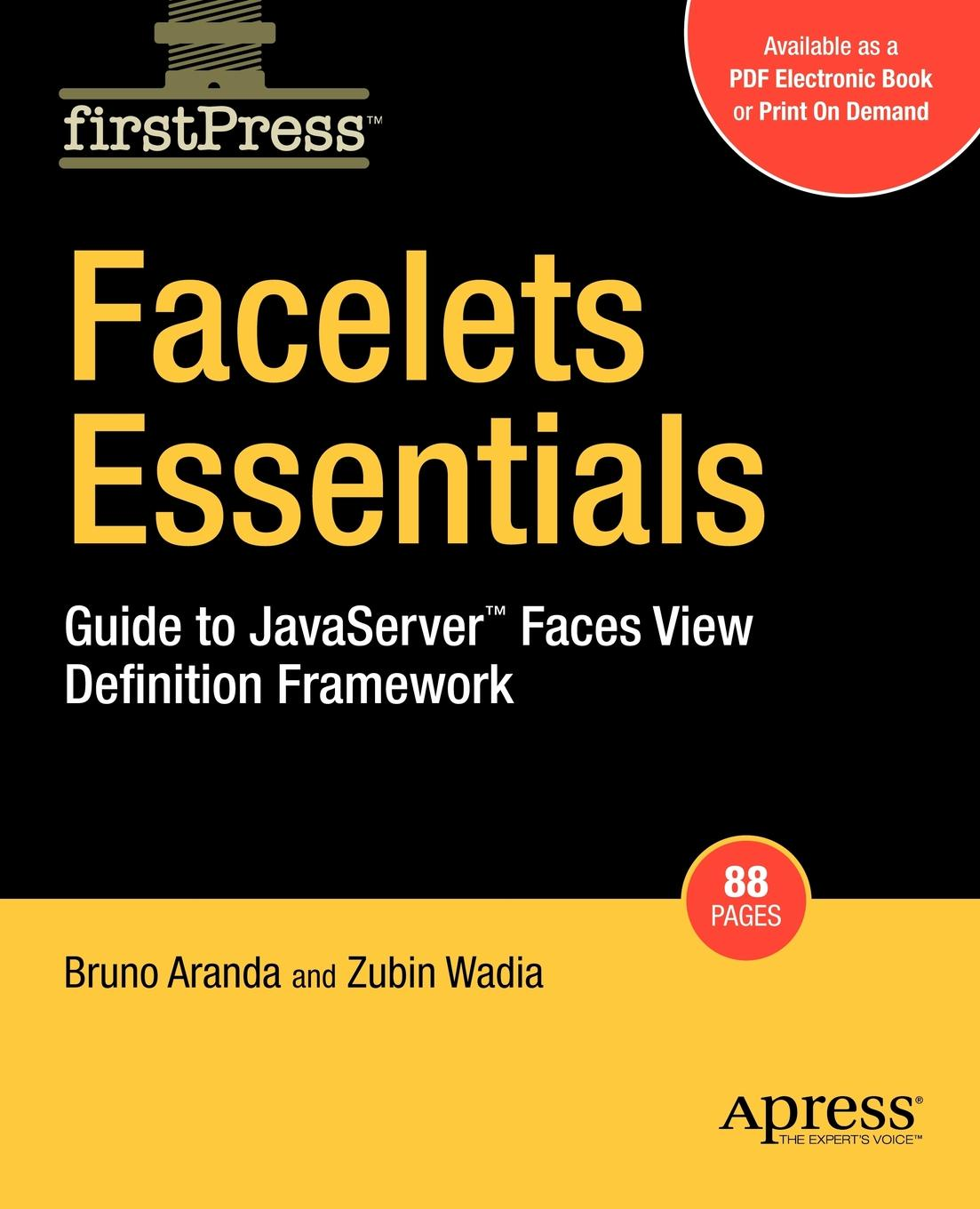 Bruno Aranda, Zubin Wadia Facelets Essentials. Guide to JavaServer Faces View Definition Framework картина definition