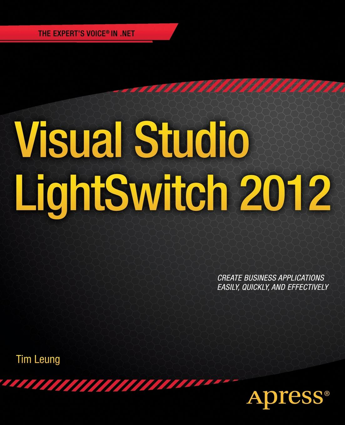 Tim Leung Visual Studio Lightswitch 2012 abhishek sur visual studio 2012 and net 4 5 expert development cookbook