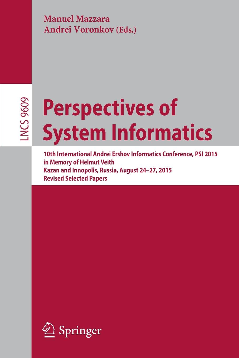 Perspectives of System Informatics. 10th International Andrei Ershov Informatics Conference, PSI 2015, in Memory of Helmut Veith, Kazan and Innopolis, Russia, August 24-27, 2015, Revised Selected Papers christian blum metaheuristics for string problems in bio informatics