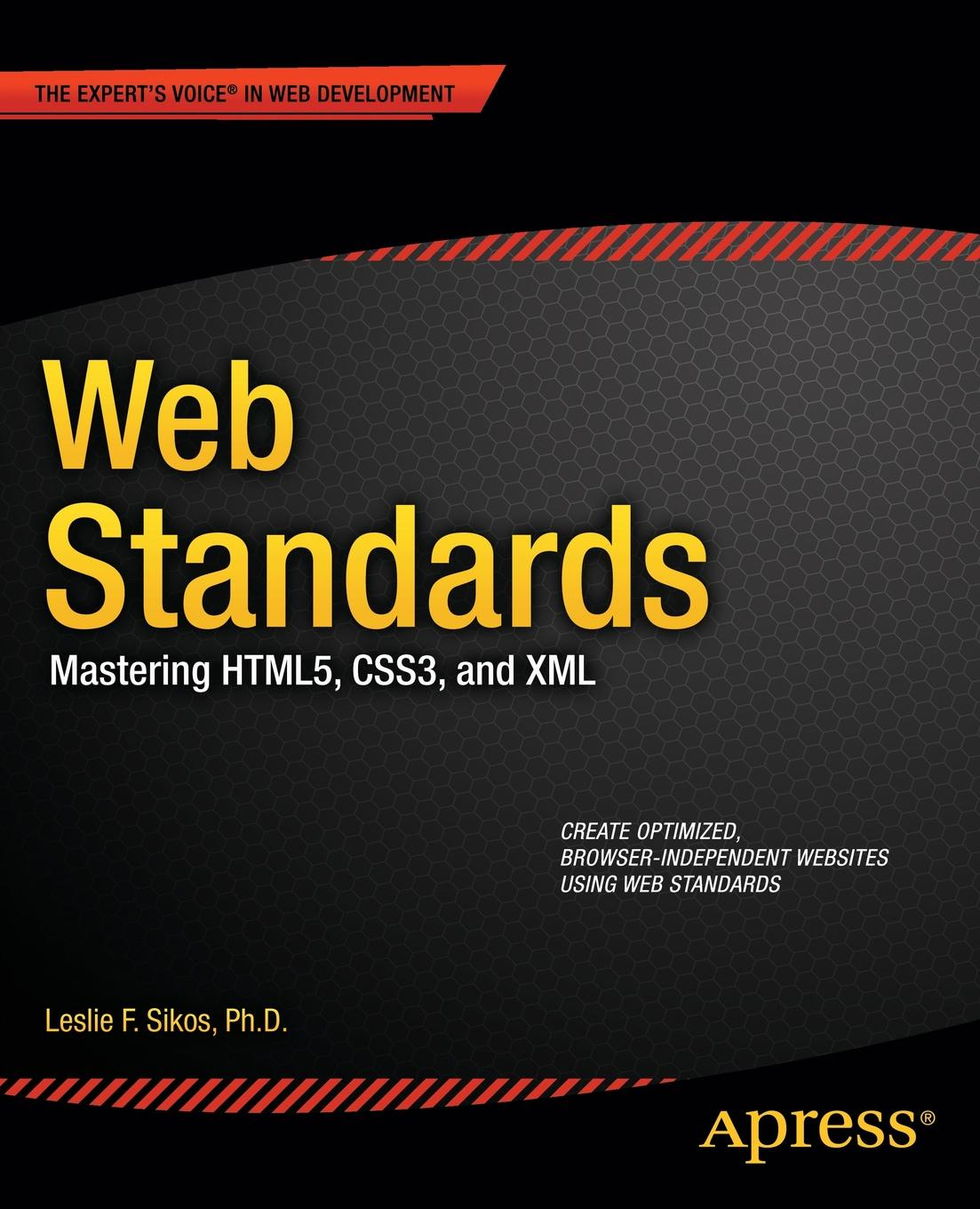Leslie Sikos Web Standards. Mastering Html5, Css3, and XML leslie sikos web standards mastering html5 css3 and xml