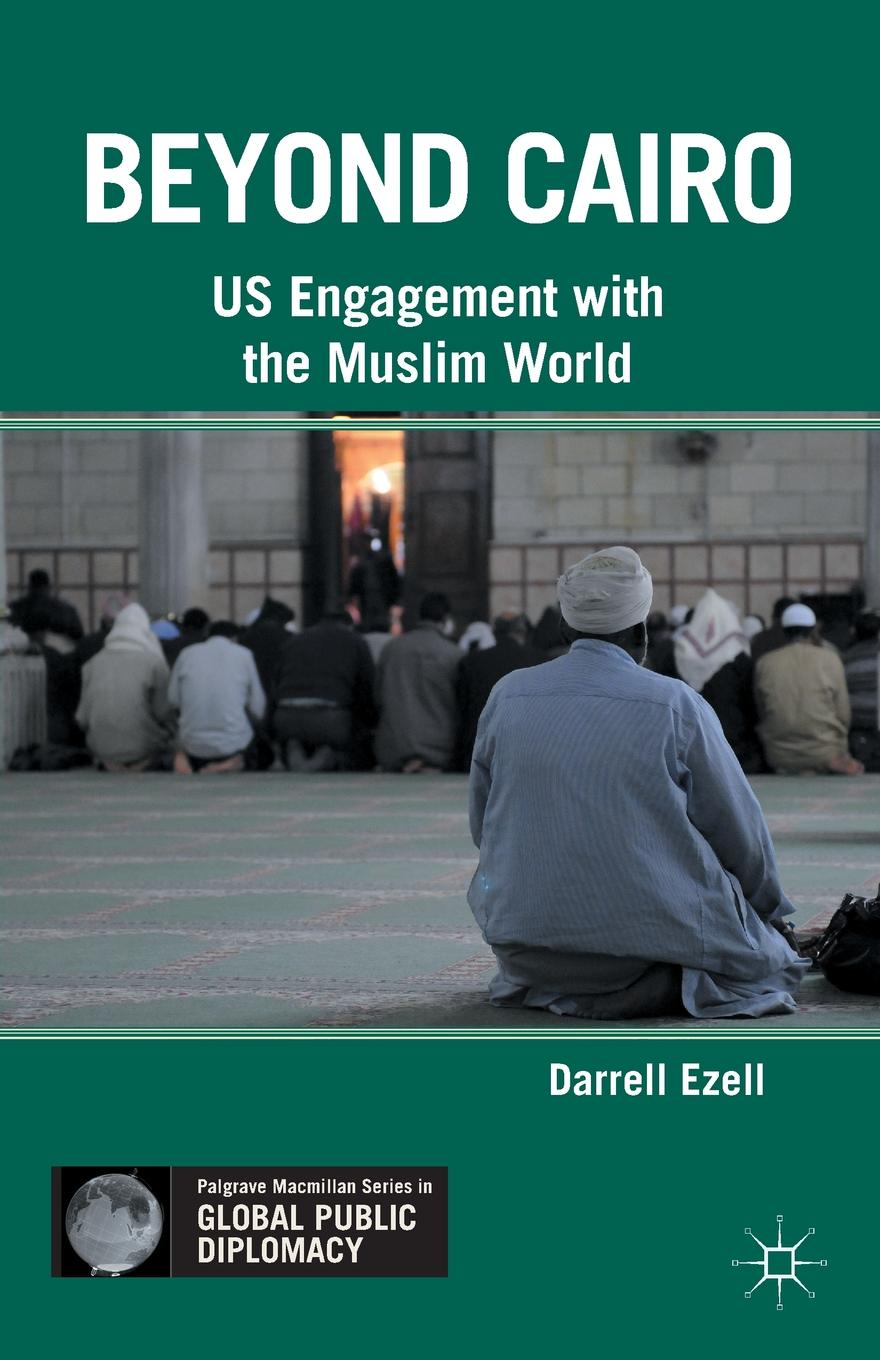 цена на D. Ezell Beyond Cairo. US Engagement with the Muslim World