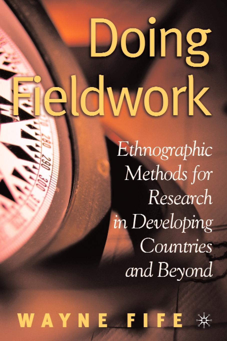 Wayne Fife Doing Fieldwork. Ethnographic Methods for Research in Developing Countries and Beyond optimal health strategy in poorest developing countries