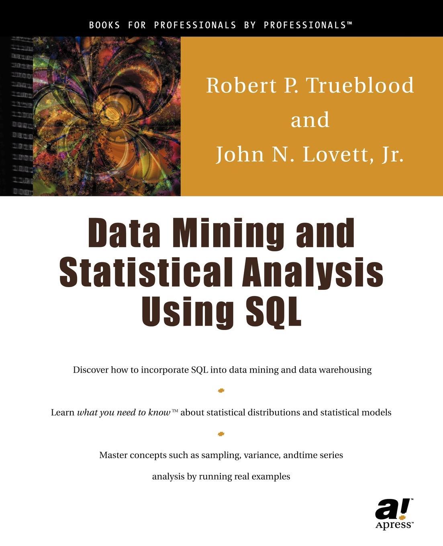 Robert Trueblood, John N. Jr. Lovett Data Mining & Statistical Analysis Using SQL i gusti ngurah agung panel data analysis using eviews