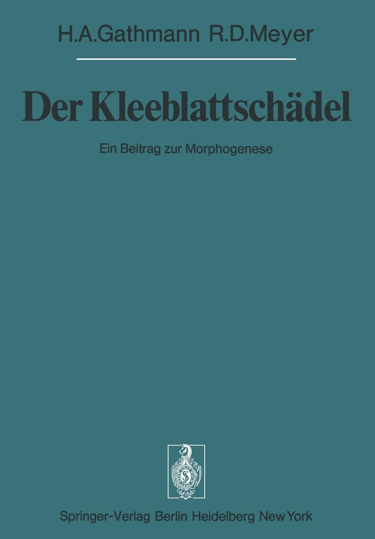 H. A. Gathmann, R. D. Meyer Der Kleeblattschadel. Ein Beitrag zur Morphogenese j h dierbach flora apiciana ein beitrag zur naheren kenntniss der nahrungsmittel der alten romer