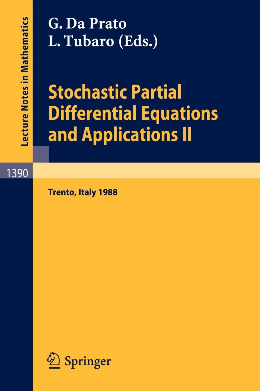 Stochastic Partial Differential Equations and Applications II. Proceedings of a Conference held in Trento, Italy, February 1-6, 1988