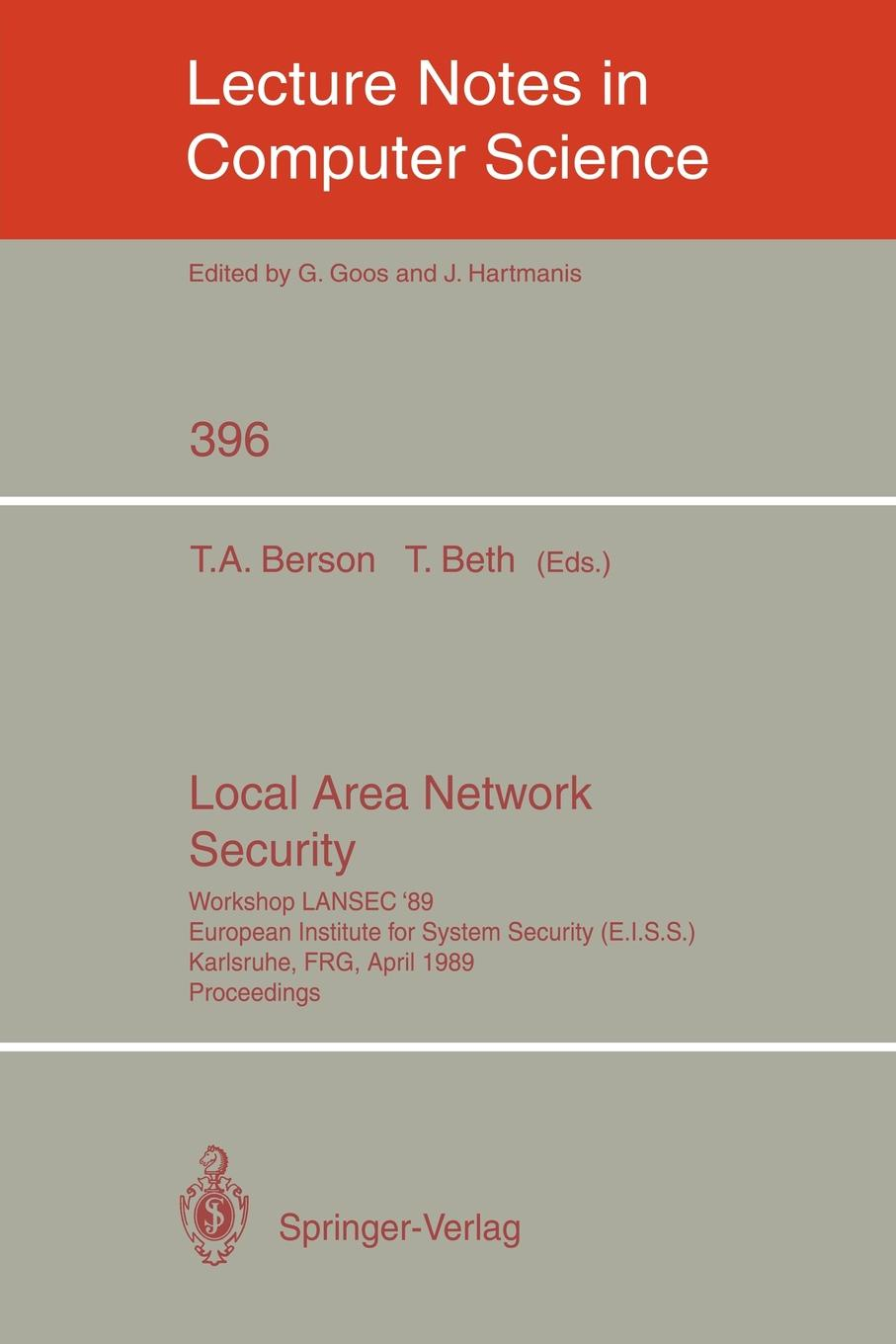Local Area Network Security. Workshop LANSEC '89. European Institute for System Security (E.I.S.S.) Karlsruhe, FRG, April 3-6, 1989. Proceedings karlsruhe туризм