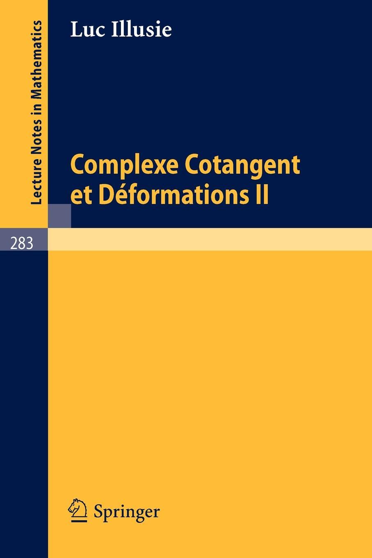 L. Illusie Complexe Cotangent Et Deformations II комбинация sans complexe