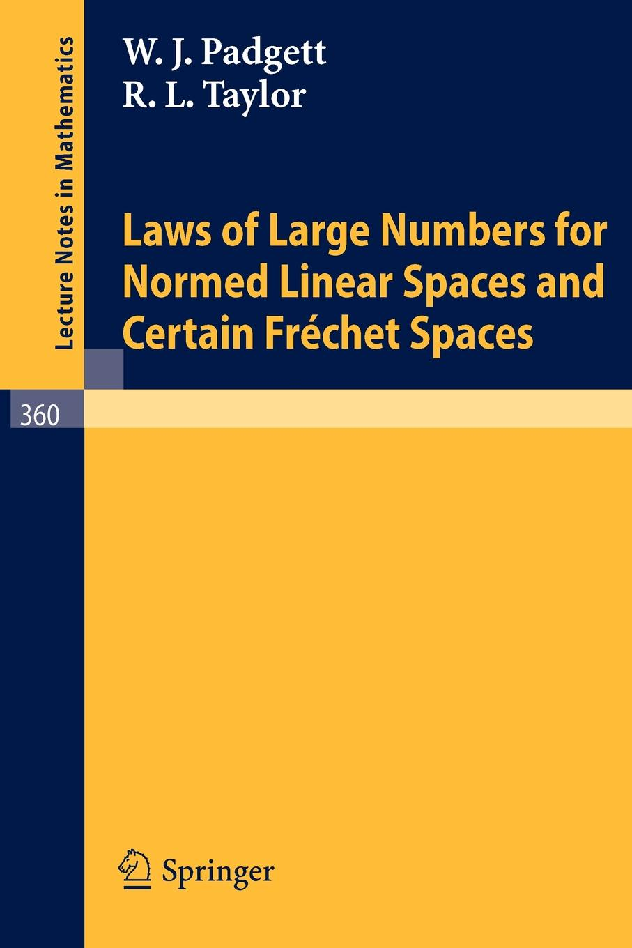 W. J. Padgett, R. L. Taylor Laws of Large Numbers for Normed Linear Spaces and Certain Frechet Spaces louis w fry liminal spaces and call for praxis ing