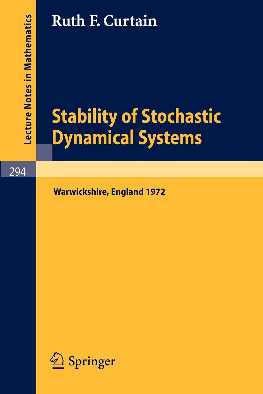 Stability of Stochastic Dynamical Systems. Proceedings of the International Symposium Organized by 'The Control Theory Centre', University of Warwick,