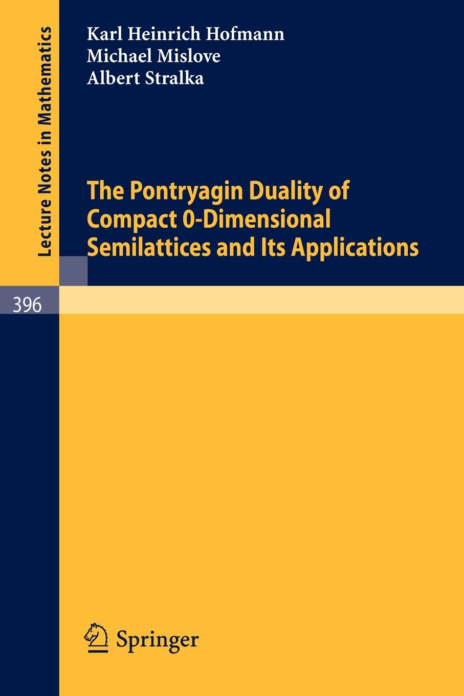 K.H. Hofmann, M. Mislove, A. Stralka The Pontryagin Duality of Compact O-Dimensional Semilattices and Its Applications