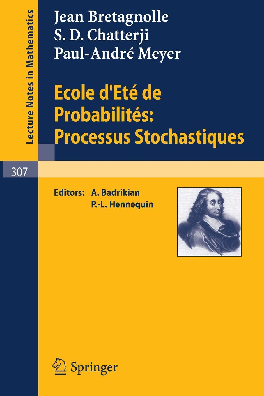 J. L. Bretagnolle, S. D. Chatterji, P. -A Meyer Ecole D'Ete de Probabilites. Processus Stochastiques цена