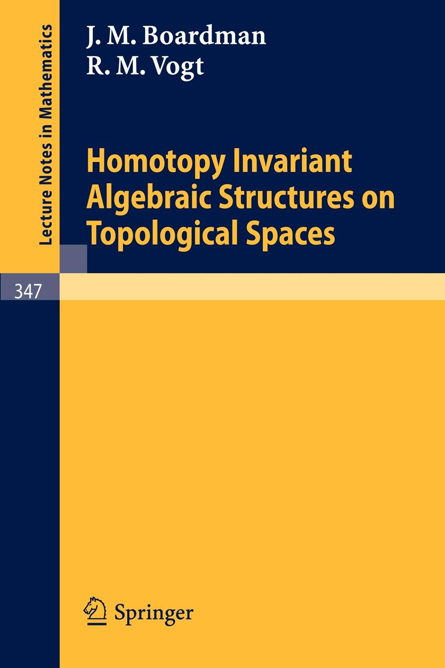 J. M. Boardman, R. M. Vogt Homotopy Invariant Algebraic Structures on Topological Spaces clarke m working spaces