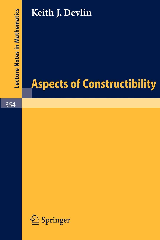 K. J. Devlin Aspects of Constructibility