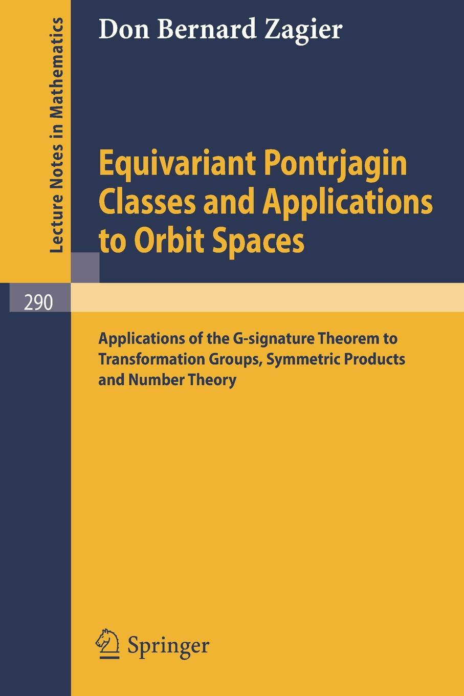 Фото D. B. Zagier Equivariant Pontrjagin Classes and Applications to Orbit Spaces. Applications of the G-signature Theorem to Transformation Groups, Symmetric Products and Number Theory