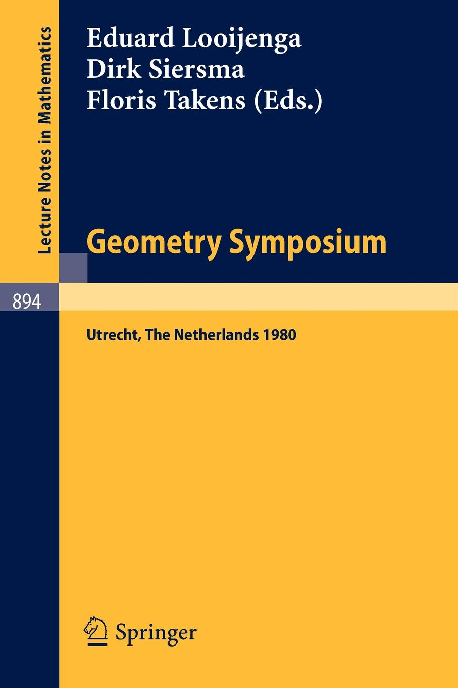 Geometry Symposium Utrecht 1980. Proceedings of a Symposium Held at the University of Utrecht, The Netherlands, August 27-29, 1980 aurora utrecht page 5