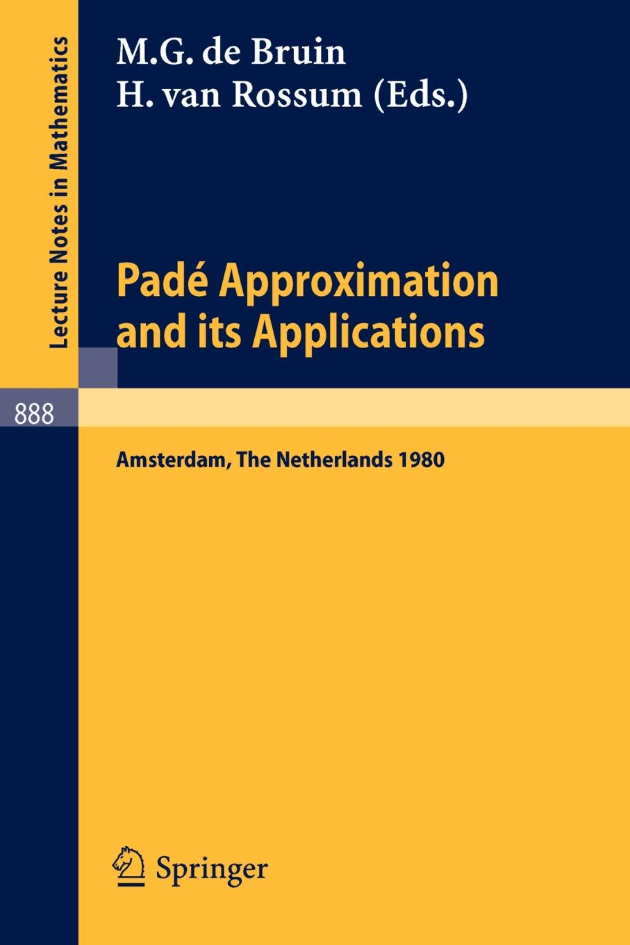 Pade Approximation and its Applications, Amsterdam 1980. Proceedings of a Conference Held in Amsterdam, The Netherlands, October 29-31, 1980 sigala amsterdam