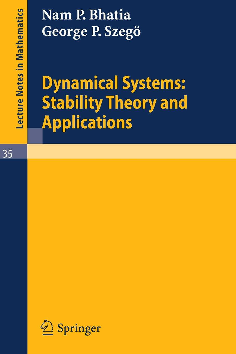 Nam P. Bhatia, George P. Szego, George P. Szega Dynamical Systems. Stability Theory and Applications plamen angelov evolving intelligent systems methodology and applications