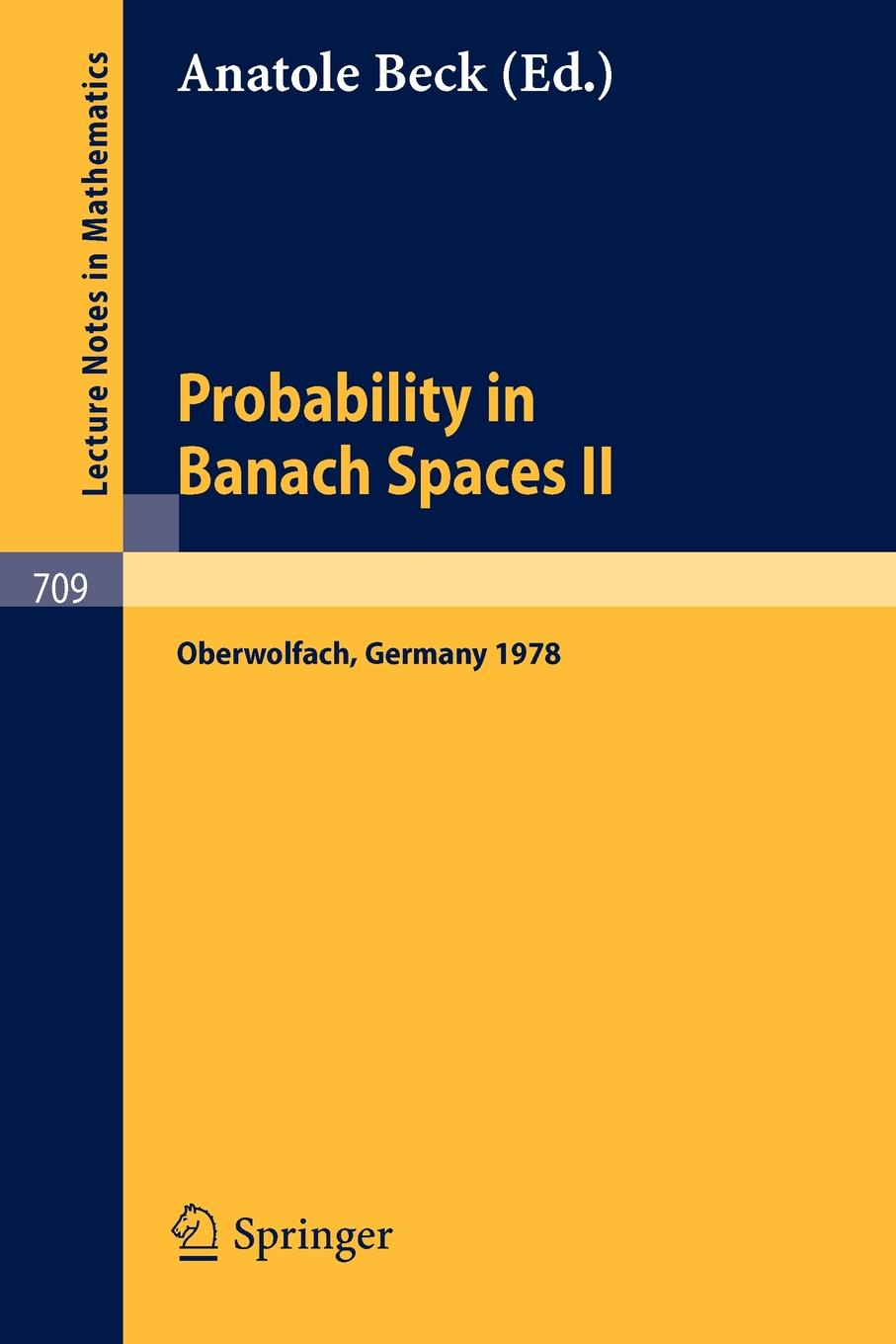 Probability in Banach Spaces II. Proceedings of the Second International Conference on Probability in Banach Spaces, 18-24 June 1978, Oberwolfach, Germany цены