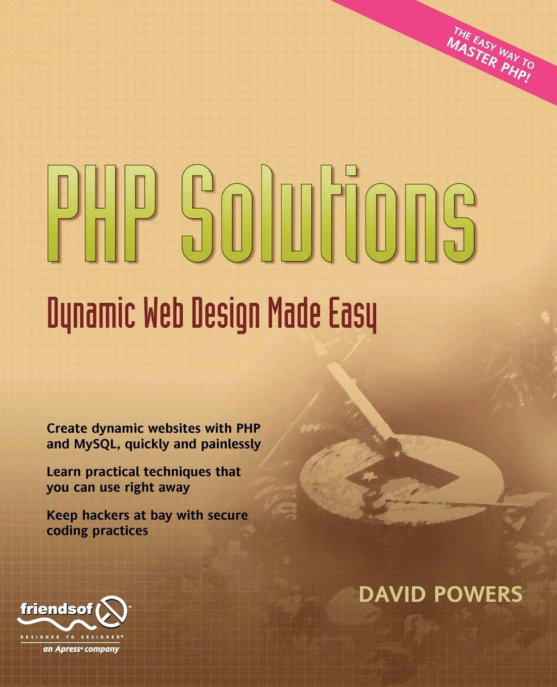 David Powers PHP Solutions. Dynamic Web Design Made Easy foundation web design