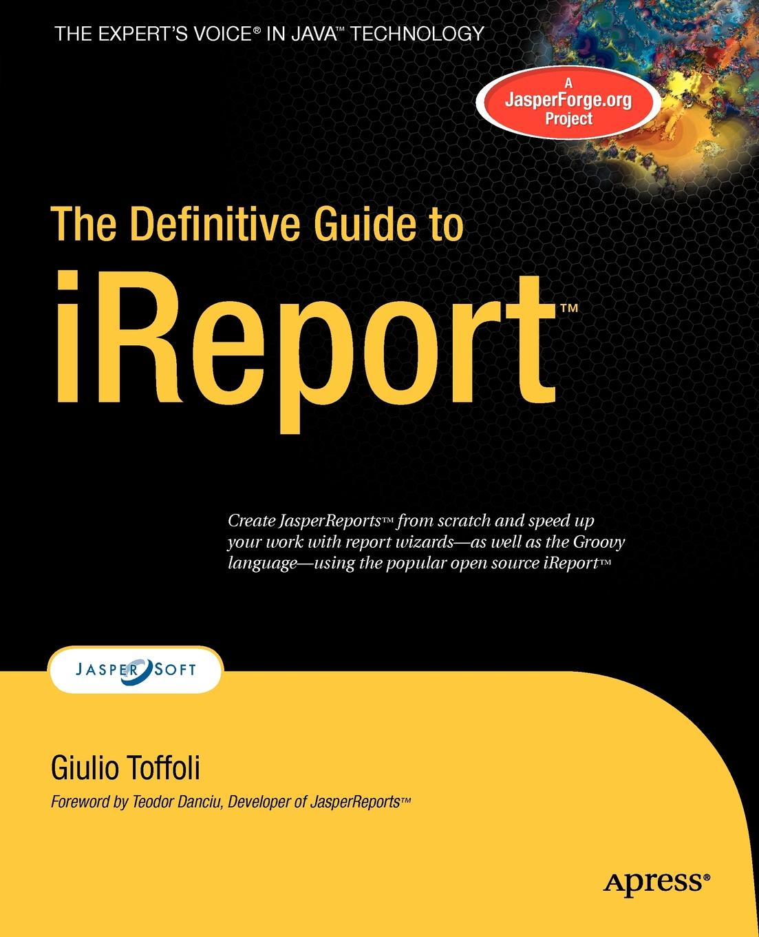Giulio Toffoli The Definitive Guide to iReport daniel brian the definitive guide to berkeley db xml