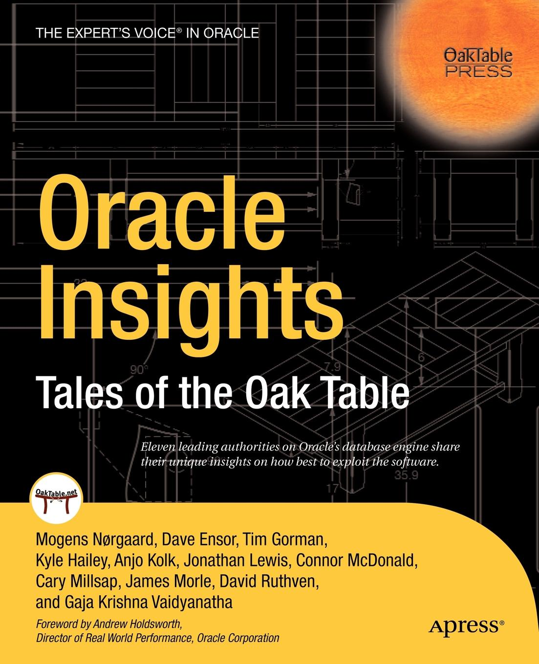 Cary Millsap, Anjo Kolk, Connor McDonald Oracle Insights. Tales of the Oak Table