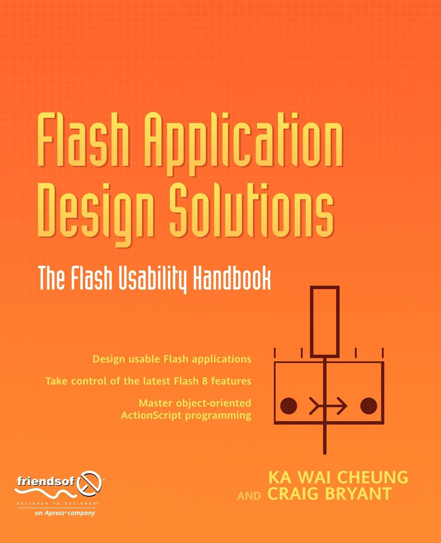 Ka Wai Cheung, Craig Bryant Flash Application Design Solutions. The Flash Usability Handbook flash