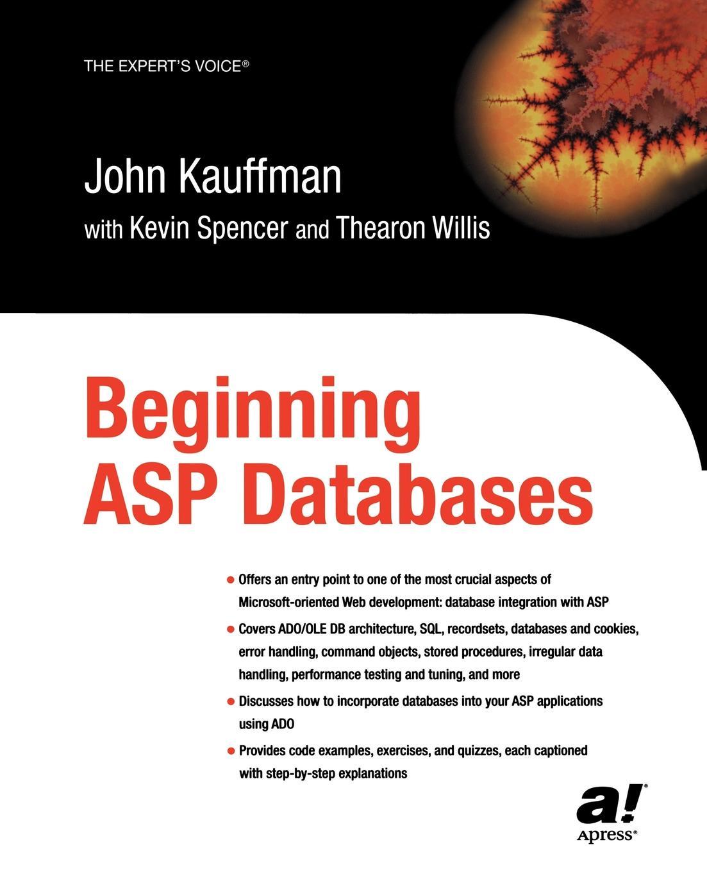 John Kauffman, Thearon Willis, Kevin Spencer Beginning ASP Databases john kauffman thearon willis kevin spencer beginning asp databases