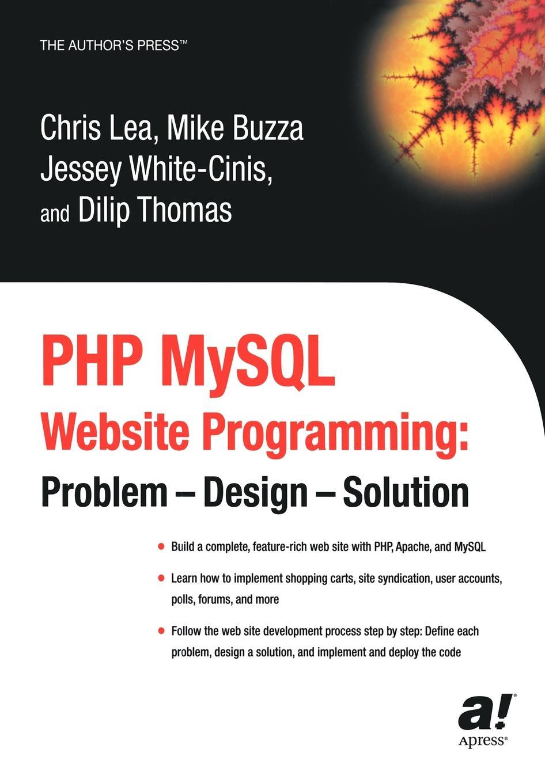дамашке г php и mysql Chris Lea, Jessey White-Cinis, Dilip Thomas PHP MySQL Website Programming. Problem - Design - Solution