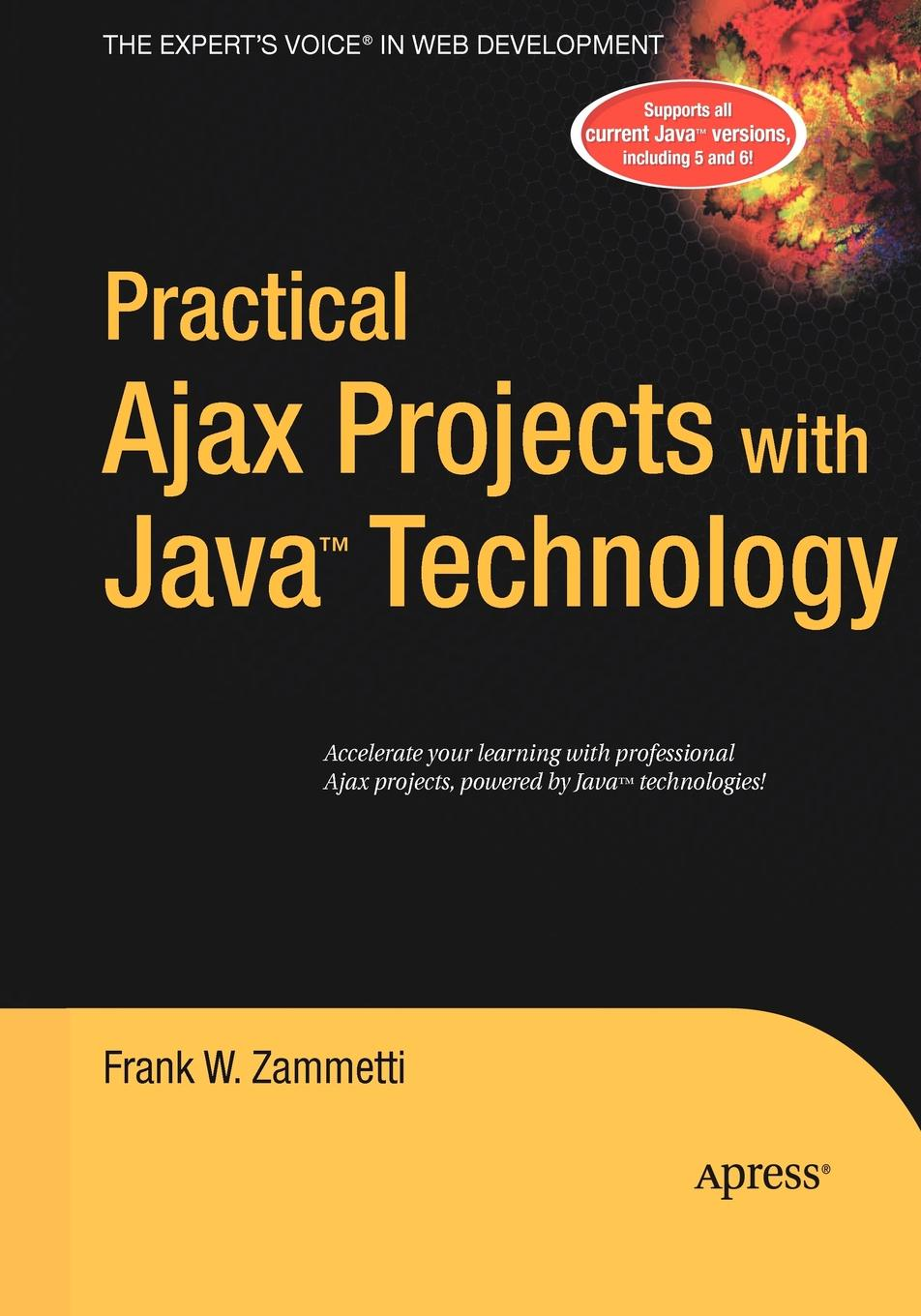 Frank W. Zammetti Practical Ajax Projects with Java Technology ajay vohra deepak vohra pro xml development with java technology