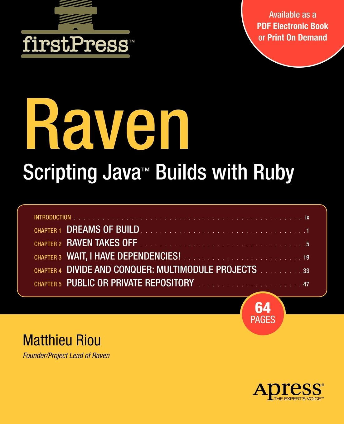 Matthieu Riou Raven. Scripting Java Builds with Ruby ajay vohra deepak vohra pro xml development with java technology