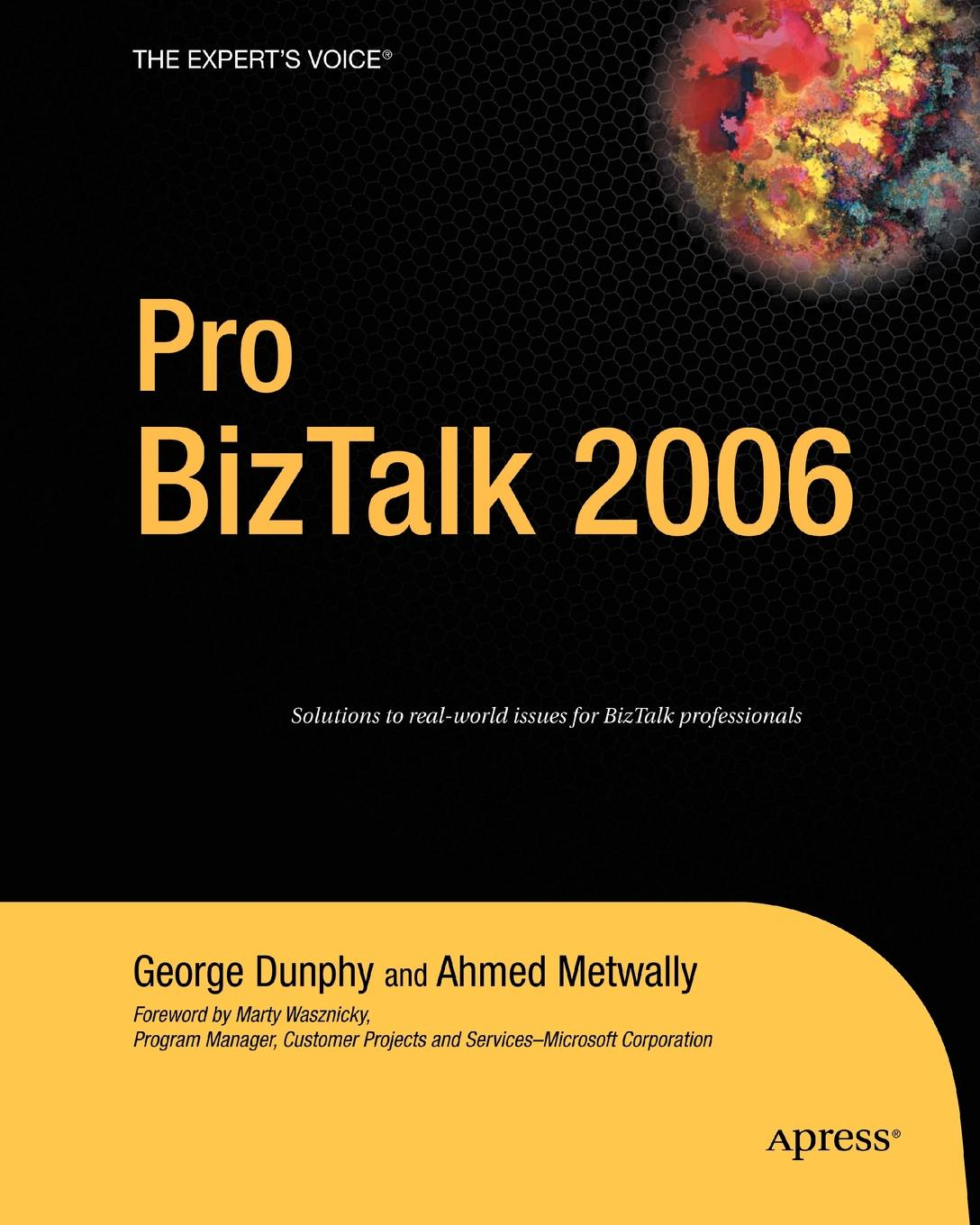 George Dunphy, Ahmed Metwally Pro BizTalk 2006 daniel woolston foundations of biztalk server 2006