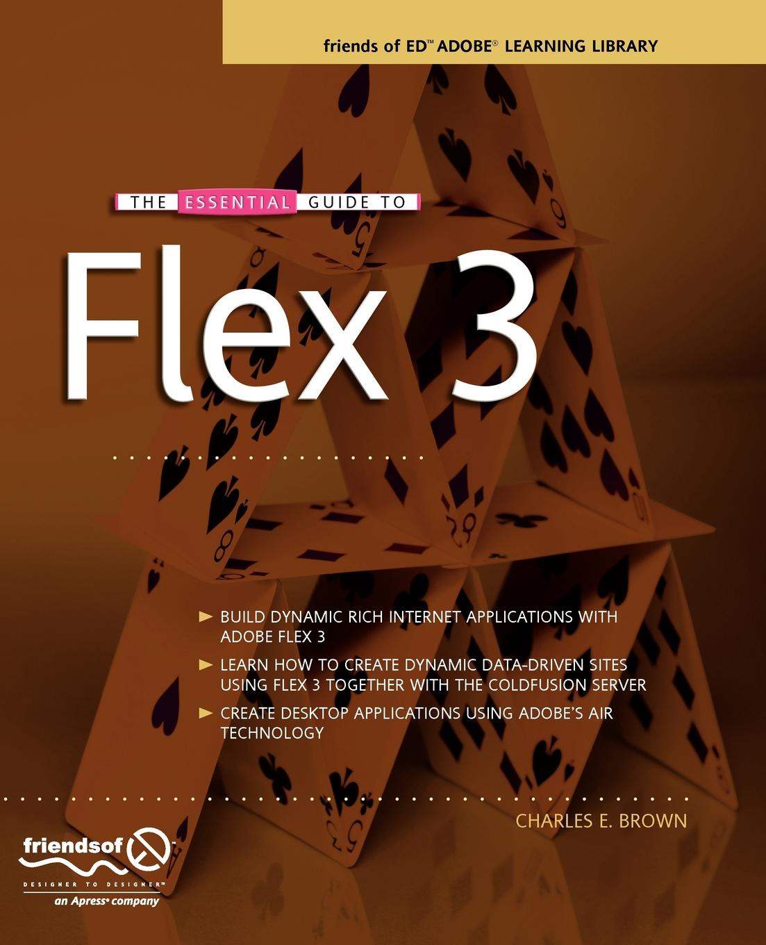 Charles E. Brown The Essential Guide to Flex 3 geoff daniels essential guide to blood groups