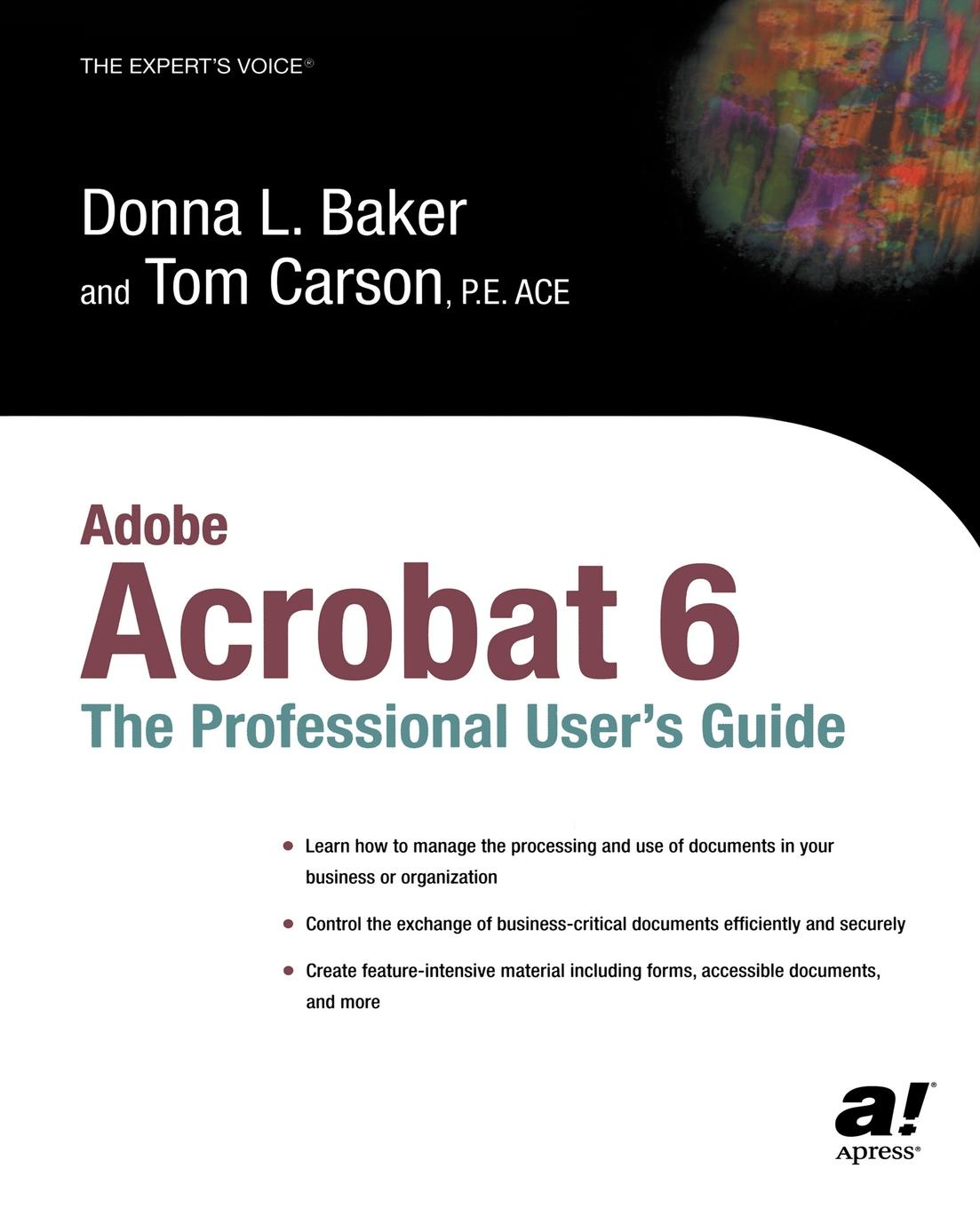 Tom Carson, Donna Baker, L. Baker Adobe Acrobat 6. The Professional Users Guide